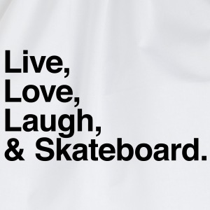 live love laugh and skateboard Shirts - Drawstring Bag