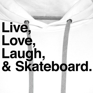 live love laugh and skateboard Shirts - Men's Premium Hoodie
