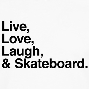 live love laugh and skateboard Shirts - Men's Premium Longsleeve Shirt