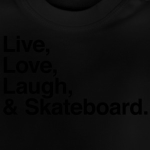 live love laugh and skateboard Shirts - Baby T-Shirt