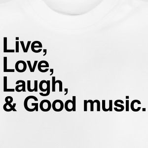 live love laugh and good music Shirts - Baby T-Shirt