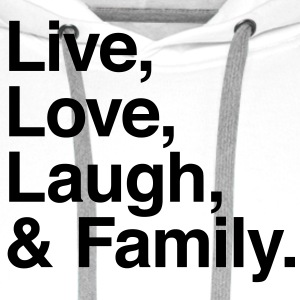 live love laugh and family Shirts - Men's Premium Hoodie