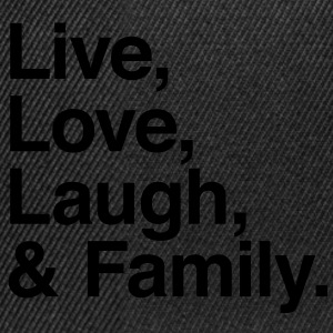 live love laugh and family Shirts - Snapback Cap