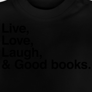 live love laugh and books Shirts - Baby T-Shirt