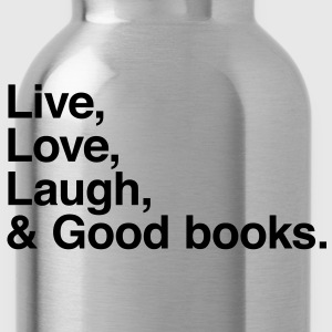 live love laugh and books Shirts - Water Bottle