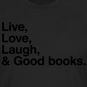 live love laugh and books Shirts - Men's Premium Longsleeve Shirt