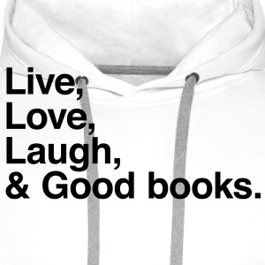 live love laugh and books Shirts - Men's Premium Hoodie