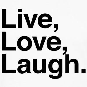 live love laugh  Shirts - Men's Premium Longsleeve Shirt