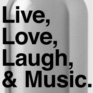 live love laugh and music Shirts - Water Bottle