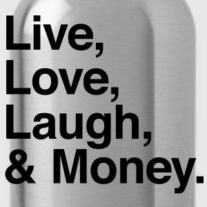 live love laugh and money Shirts - Water Bottle