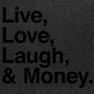 live love laugh and money Shirts - Snapback Cap