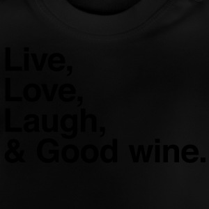 live love laugh and good wine Shirts - Baby T-Shirt