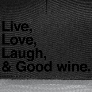 live love laugh and good wine Shirts - Snapback Cap