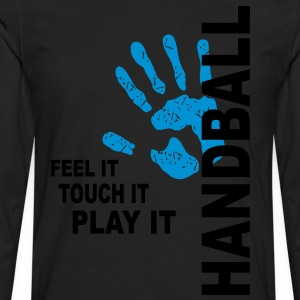Handball T-Shirt - Feel it, touch it, play it T-Sh - Männer Premium Langarmshirt