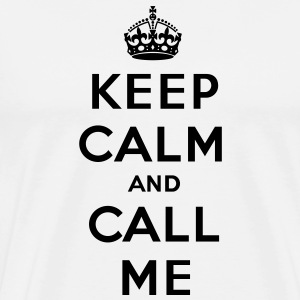 Keep calm and call me - T-shirt Premium Homme