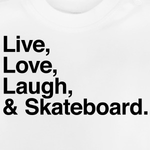 Live Love Laugh and skateboard Camisetas - Camiseta bebé