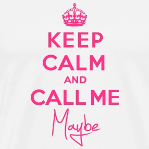 Keep calm and call me maybe - T-shirt Premium Homme