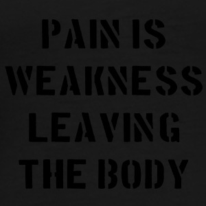 Pain Is Weakness Leaving the Body Bags  - Men's Premium T-Shirt