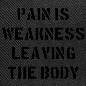 Pain Is Weakness Leaving the Body Bags  - Snapback Cap