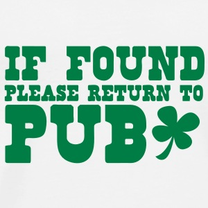 if found please return to PUB st patricks funny Other - Men's Premium T-Shirt