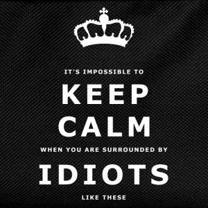 Funny Keep Calm, Surrounded by Idiots Slogan - Kids' Backpack