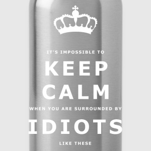 Funny Keep Calm, Surrounded by Idiots Slogan - Water Bottle