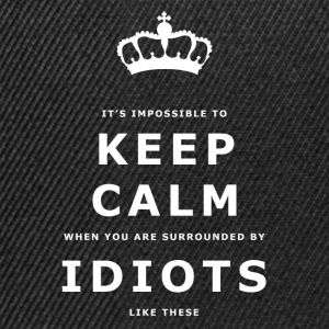 Funny Keep Calm, Surrounded by Idiots Slogan - Snapback Cap