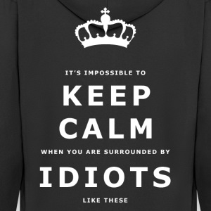 Funny Keep Calm, Surrounded by Idiots Slogan - Men's Premium Hooded Jacket