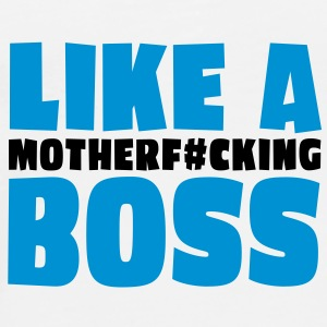 like a motherfcking boss 2c Flaschen & Tassen - Männer Premium T-Shirt