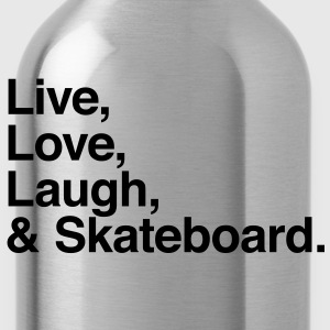 Live love laugh and skateboard T-shirt - Borraccia