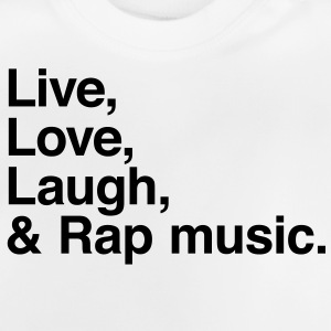 Live love laugh and rap Magliette - Maglietta per neonato