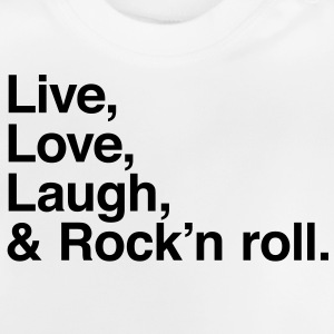 Live love laugh and rock and roll Magliette - Maglietta per neonato