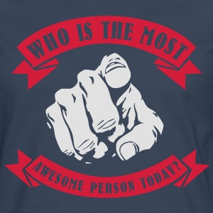Who is the most awesome person today? YOU! T-shirts - Herre premium T-shirt med lange ærmer