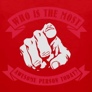 Who is the most awesome person today? YOU! T-shirts - Herre Premium tanktop