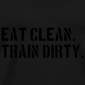 Eat clean. Train dirty. Bags  - Men's Premium T-Shirt