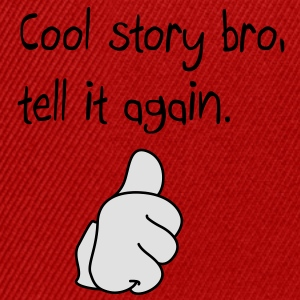 Cool story bro, pouce en l'air Tee shirts - Casquette snapback
