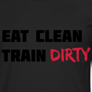 Eat clean. Train dirty. T-shirts - Mannen Premium shirt met lange mouwen