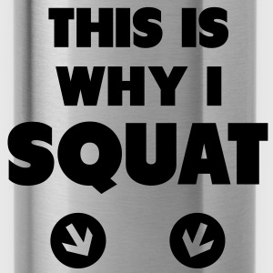This Is Why I Squat Hoodies & Sweatshirts - Water Bottle
