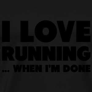 I Love Running... When I'm Done Tröjor - Premium-T-shirt herr