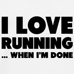 I Love Running... When I'm Done Flasker og krus - Herre premium T-shirt