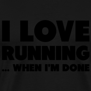 I Love Running... When I'm Done Gensere - Premium T-skjorte for menn