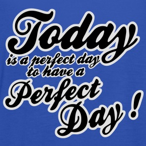 today is a perfect day T-shirts - Tanktopp dam från Bella