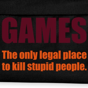 Games - The only legal place... T-Shirts - Kinder Rucksack