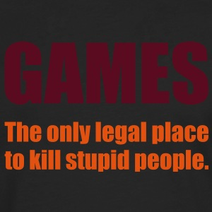 Games - The only legal place... T-Shirts - Männer Premium Langarmshirt