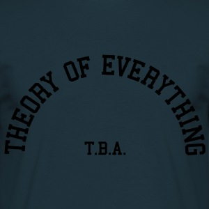 Theory of Everything - T.B.A. (Half-Circle) Hoodies & Sweatshirts - Men's T-Shirt