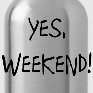Yes, Weekend! Sweat-shirts - Gourde