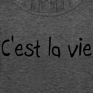 C'est la vie Hoodies & Sweatshirts - Women's Tank Top by Bella