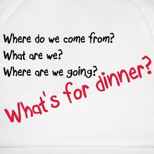 What's for dinner Tee shirts - Casquette classique