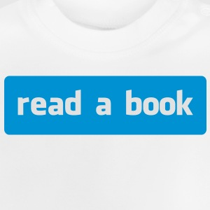 read a book Shirts - Baby T-shirt