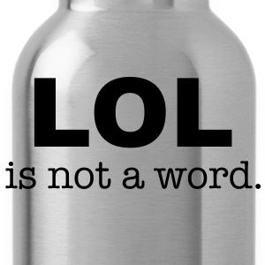 lol is not a word T-Shirts - Trinkflasche